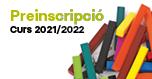 Preinscripció del curs 2021-2022